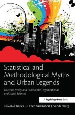 Statistical and Methodological Myths and Urban Legends book