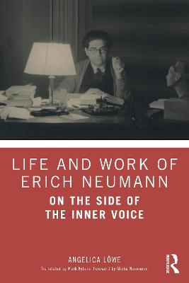 Life and Work of Erich Neumann: On the Side of the Inner Voice book