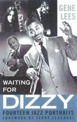 Waiting for Dizzy by Gene Lees