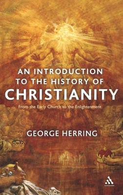 Introduction to the History of Christianity by George C Herring