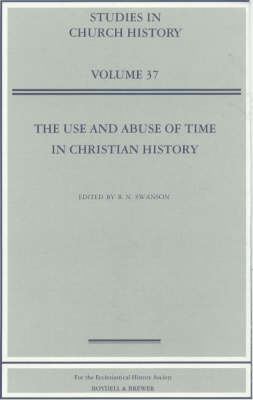 Use and Abuse of Time in Christian History by R. N. Swanson
