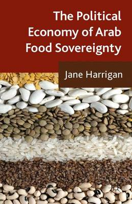 Political Economy of Arab Food Sovereignty by Jane Harrigan