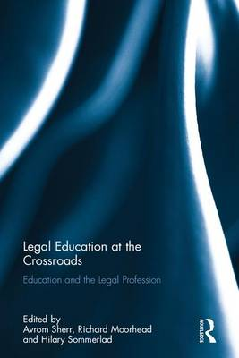 Legal Education at the Crossroads by Avrom Sherr
