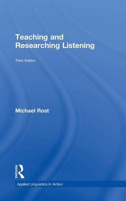 Teaching and Researching Listening by Michael Rost