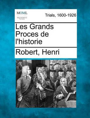 Les Grands Proces de L'Historie by Robert Henri