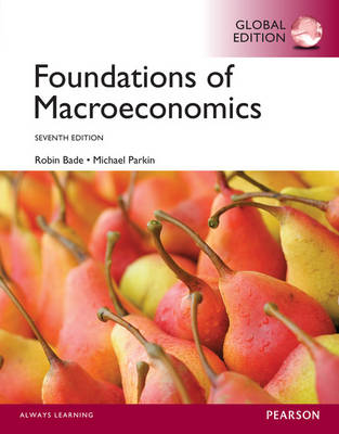 Foundations of Macroeconomics, Global Edition by Robin Bade