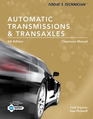 Today's Technician: Automatic Transmissions and Transaxles Classroom Manual and Shop Manual by Jack Erjavec