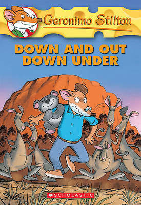 Down and Out Down Under by Geronimo Stilton