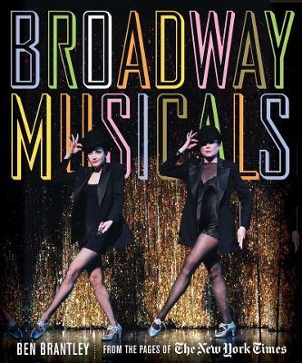 Broadway Musicals by Ben Brantley