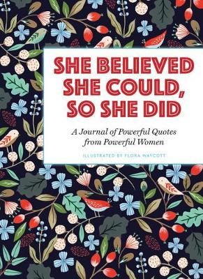 She Believed She Could, So She Did by Flora Waycott