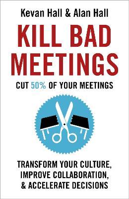 Kill Bad Meetings by Kevan Hall