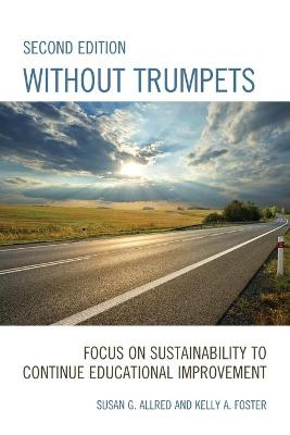 Without Trumpets: Focus on Sustainability to Continue Educational Improvement by Susan G. Allred