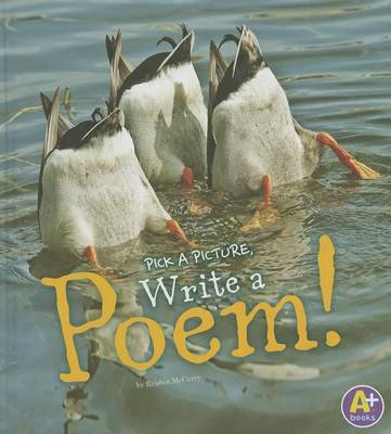 Pick a Picture, Write a Poem! by Kristen McCurry