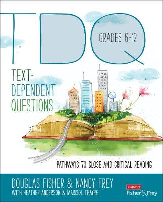 Text-Dependent Questions, Grades 6-12 by Douglas B. Fisher