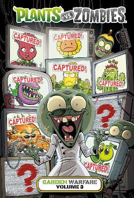 Plants Vs. Zombies: Garden Warfare Volume 3 by Paul Tobin