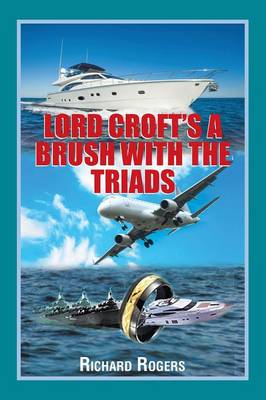 Lord Croft's a Brush with the Triads by Richard Rogers
