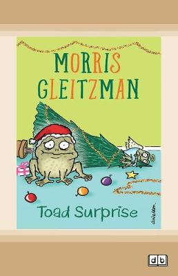 Toad Surprise: Toad Series (book 4) by Morris Gleitzman