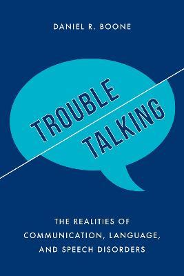 Trouble Talking by Daniel R. Boone