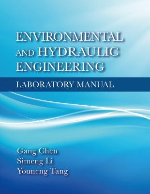 Environmental and Hydraulic Engineering Laboratory Manual by