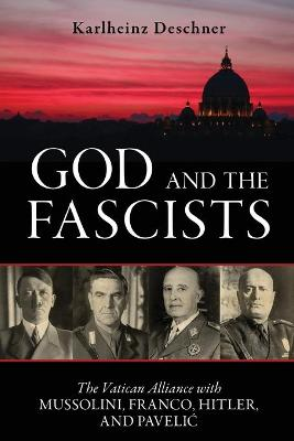 God And The Fascists by Karlheinz Deschner