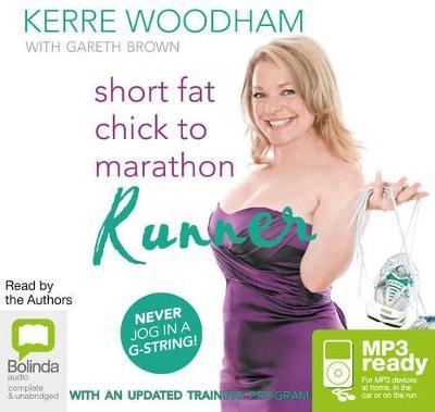 Short Fat Chick To Marathon Runner by Gareth Brown