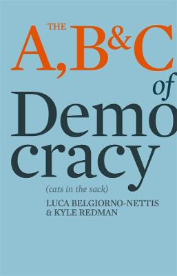The A, B & C of Democracy: Or Cats in the Sack book