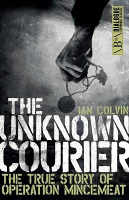 The Unknown Courier by Ian Colvin