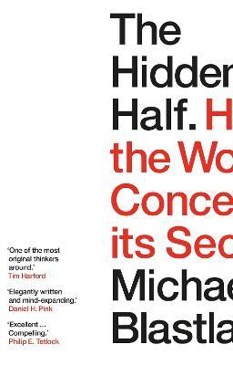 The Hidden Half: How the World Conceals its Secrets by Michael Blastland