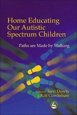 Home Educating Our Autistic Spectrum Children by Kitt Cowlishaw