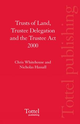 Trusts of Land, Trustee Delegation and the Trustee Act 2000 book
