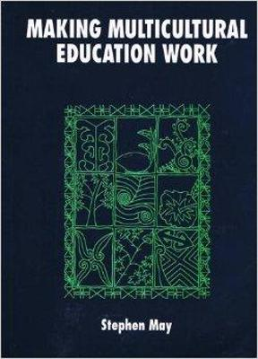 Making Multicultural Education Work by Professor Stephen May