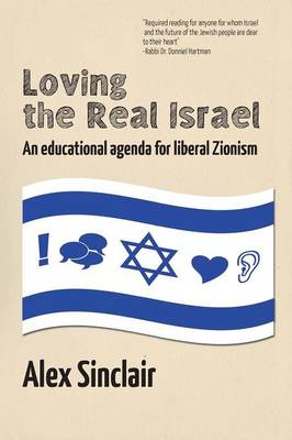 Loving the Real Israel by Alex Sinclair