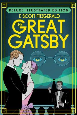 The Great Gatsby (Deluxe Illustrated Edition) by F. Scott Fitzgerald