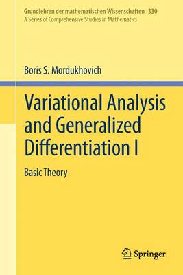 Variational Analysis and Generalized Differentiation I by Boris S. Mordukhovich
