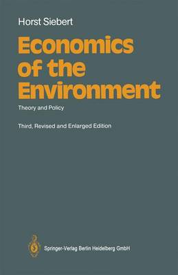 Economics of the Environment: Theory and Policy by Horst Siebert
