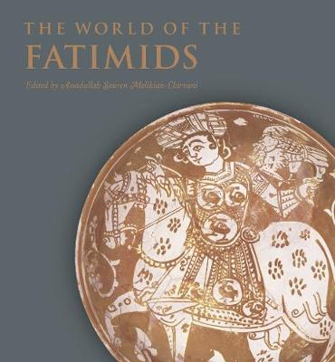 World of the Fatimids by Assadullah Souren  Melikian-Chirvani