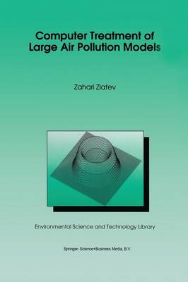 Computer Treatment of Large Air Pollution Models by Zahari Zlatev