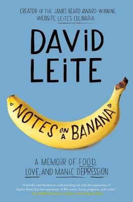 Notes on a Banana by David Leite