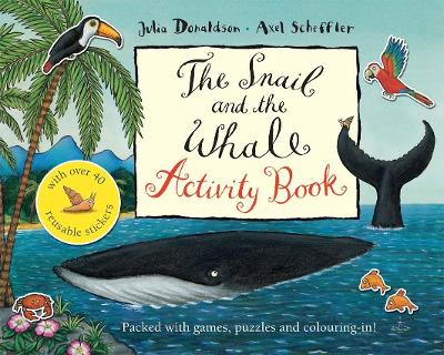 The Snail and the Whale Activity Book by Julia Donaldson