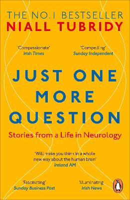 Just One More Question: Stories from a Life in Neurology by Niall Tubridy