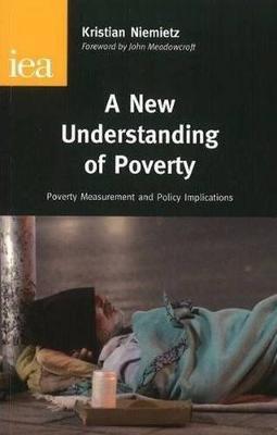 New Understanding of Poverty by Krystian Niemietz