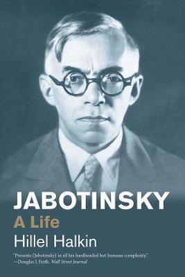 Jabotinsky: A Life by Hillel Halkin