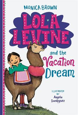 Lola Levine and the Vacation Dream by Monica Brown