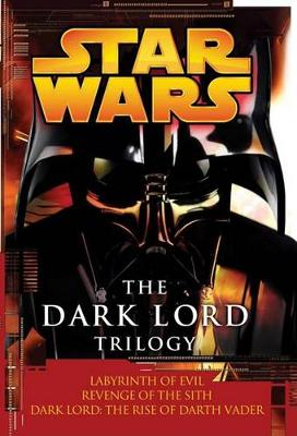 Star Wars: The Dark Lord Trilogy book