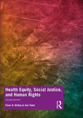 Health Equity, Social Justice and Human Rights by Fiona H McKay