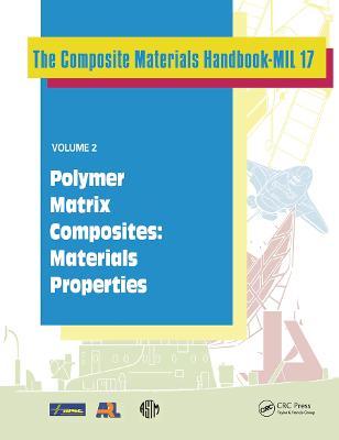 Composite Materials Handbook-MIL 17, Volume 2: Polymer Matrix Composites: Materials Properties by Us Dept Of Defense