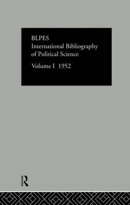 International Bibliography of Political Science Volume 1 by Compiled by the British Library of Political and Economic Science