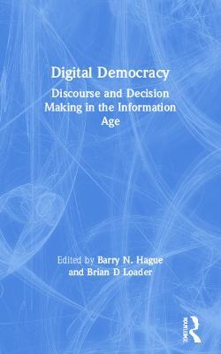 Digital Democracy by Barry N. Hague
