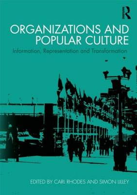 Organizations and Popular Culture by Carl Rhodes