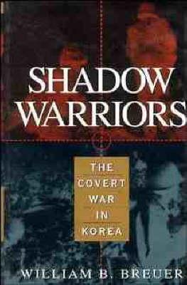 Shadow Warriors by William B. Breuer